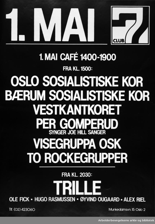 Club 7. 1. Mai på Club 7. Oslo sosialistiske kor. Bærum sosialistiske kor. Vestkantkoret Trill. Alex Riel og andre. U. Å. Grafisk design Torstein Nybø.