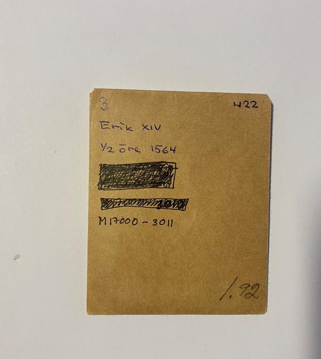 Ett halvt öre. Erik XIV, år 1564. Billon, dvs silverhalten mindre än 50%. Åtsida: Eriks krönta monogram samt ERICVS.14.D.G.REX.SVECIE. Frånsidan: Vasavapnet samt MONE.NOVA.STOKHOLM.